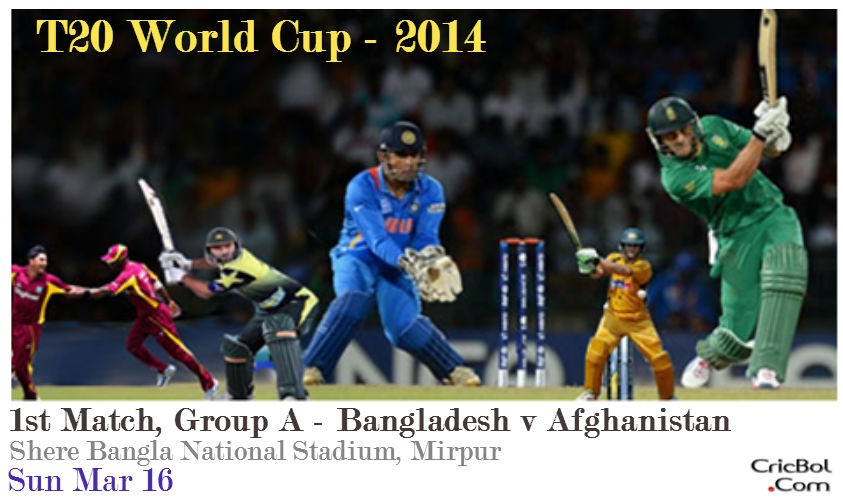 T20 world cup 2014 - Match 1 -Bangladesh v/s Afghanistan