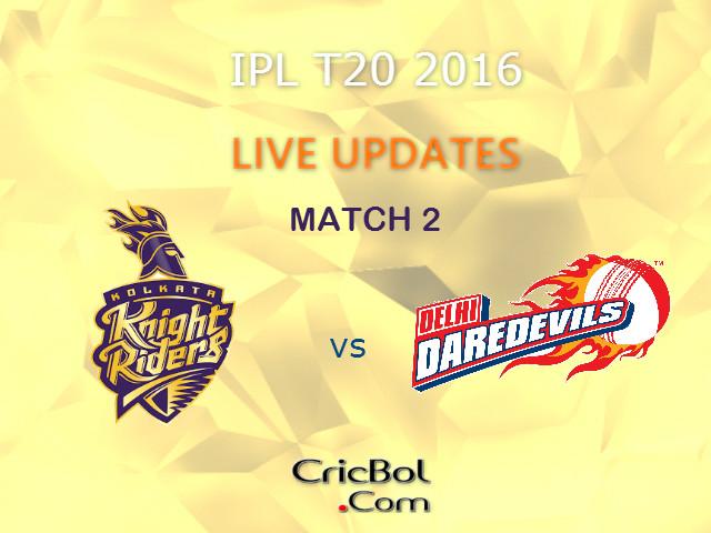 IPL-2016-LIVE-Blogging-Match-2-Kolkata-Knight-Riders-vs-Delhi Daredevils