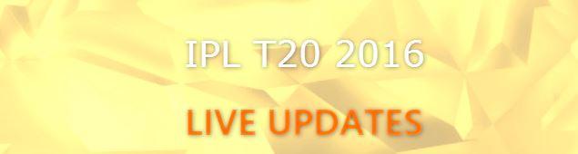 IPL 2016 Live Updates